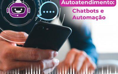 Autoatendimento: Chatbots e Automação