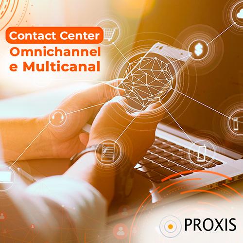 Contact Center Omnichannel e Multicanal