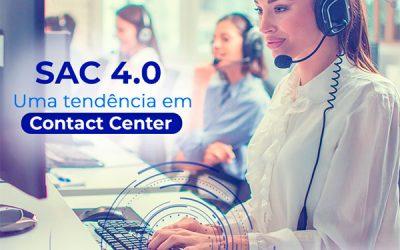 SAC 4.0: uma tendência em Contact Center