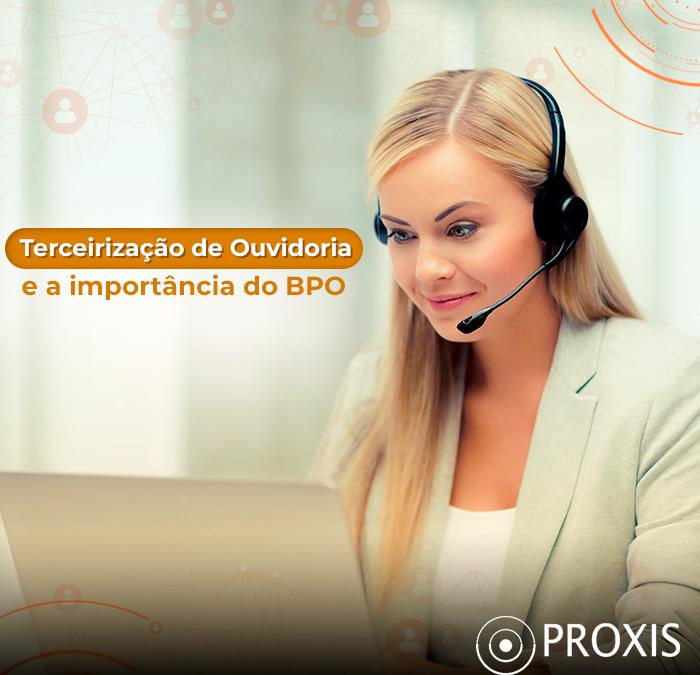 Terceirização de Ouvidoria e a importância do BPO