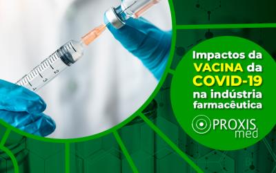 Quais os impactos da vacina da COVID-19 na indústria farmacêutica?