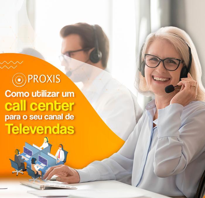 Como utilizar um call center para o seu canal de televendas