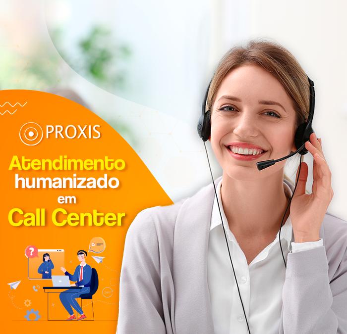 Atendimento humanizado em Call Center