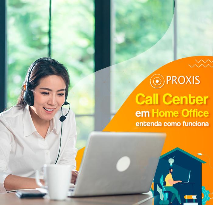 Call Center em Home Office: entenda como funciona